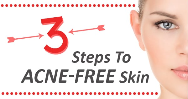 The 3 Steps To Acne-Free Skin